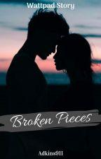 BROKEN PIECES by adkins911