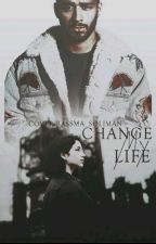 Change My Life Z.M by ShahdHossam3