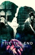 Till the End~Dramione by HannaMalfoy0606