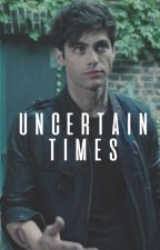 Uncertain Times • {Alec Lightwood} by -lovethevoid