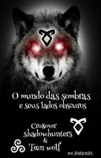 ShadowHunters and Teen Wolfs by JoyceSerpaBarros