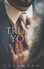 Trust You  [Muslim Story] by Creamaan