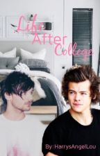 Life After College  by HarrysAngelLou
