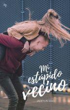 Mi Estúpido Vecino © by Jadeylin01