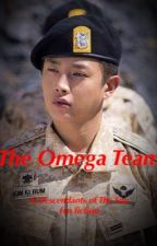 The Omega team: a Descendants of The Sun fanfic  by kenlie_1000