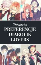 Preferencje [Diabolik Lovers] by Thrilaviel