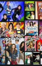 ♥Perfect Life♥(Disney and Nickelodeon teen shows) by Coffee_Monkey