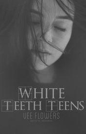White Teeth Teens by JohnnysDepps