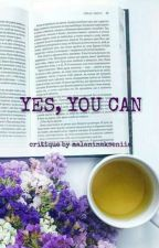 YES, YOU CAN//CRITIQUE//КРИТИКА by malaninakseniia