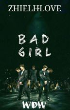 Bad Girl (Why Don't We) by ZhielhLove