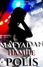 MAFYADAN HAMİLE POLİS by GeceVS