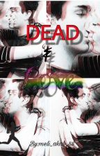 Dead & Love  // SASCHINA // by meli_akab_88