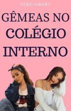 Gêmeas no colégio interno by sereiababy