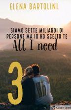All I need 3  by eleenabartolini