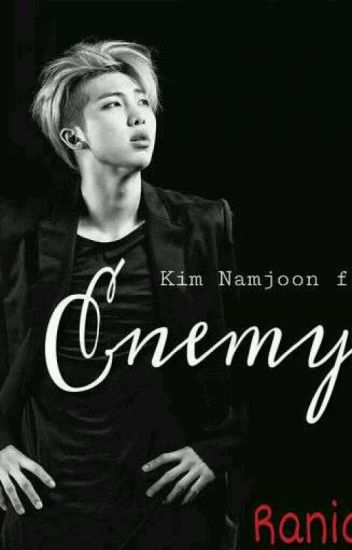 Enemy || Kim Namjoon Ff