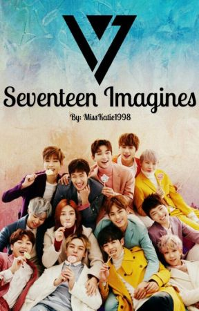 Seventeen Imagines by MissKatie1998