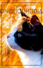 Oneirophobia, Book 1 | Warrior Cats Short Story by Nightflower-