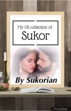 OS collection of Sukor  by Sukorian