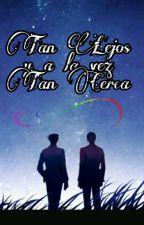 Tan Lejos Y A La Vez Tan Cerca { Wrightworth } by narumitsu-heart