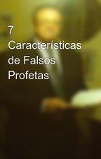 7 Características de Falsos Profetas by SilvioDutra0