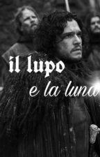 il lupo e la luna ~|Jon Snow|~ by Isabelle_Granger