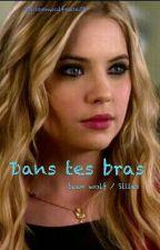 Dans tes bras // teen wolf / Stiles by teenwolfeuse59
