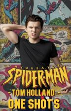 Spiderman -Tom Holland- One Shots by NyuuSayuri