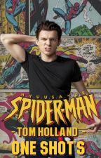 Spiderman -Tom Holland- One Shots by NyuuSayuri