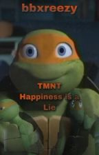 TMNT happiness is a lie  by breetmnt