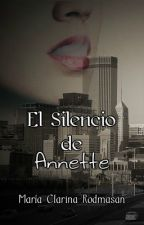 El silencio de Annette (1°versión- Borrador) by aliasmaria