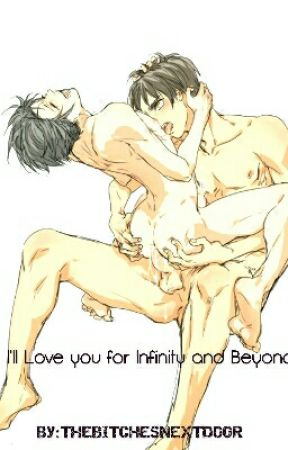 {ERERI}I'll Love you for Infinity and Beyond by THEBITCHESNEXTDOOR