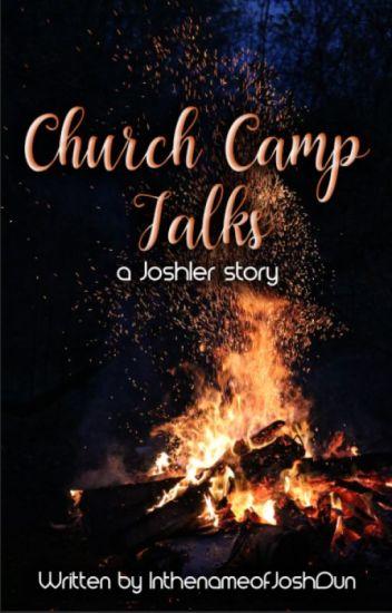 Church Camp Talks (a Joshler fanfic)