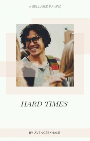 Hard Times || Bellarke by avengerxhale