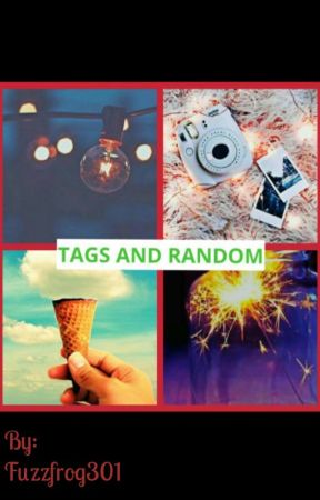 Tags and Random by Fuzzfrog301