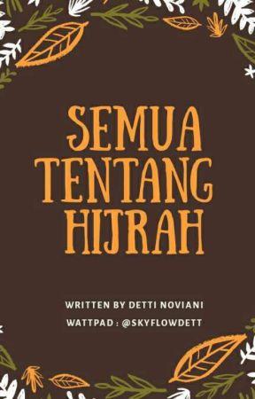 SEMUA TENTANG HIJRAH by 16Detti_N