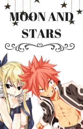 The Moon and Stars (nalu) ~COMPLETED~~ by MagicAnimeDaBest