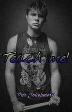 Teach me! [TERMINÉ] by jolielune17
