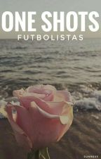 One Shots |Futbolistas by sunreus