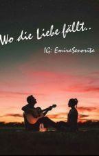 Wo die Liebe fällt.. by emirasenorita