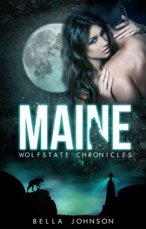 MAINE // WOLFSTATE CHRONICLES by BellaJohnson
