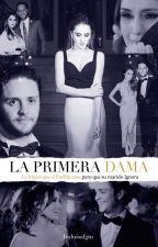 La primera Dama by imluisafgm