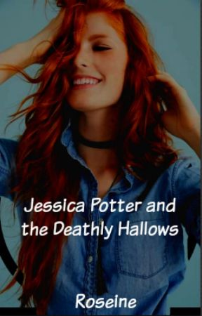 Jessica Potter and The Deathy Hallows - A Harry Potter Twin Fanfic