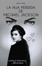 LA HIJA PERDIDA DE MICHAEL JACKSON by mariamoowalker