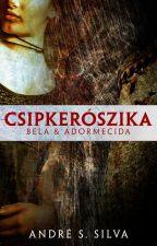 Csipkerószika - Bela & Adormecida by andre_s_silva