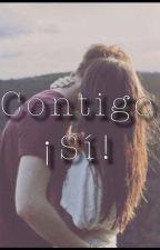 Contigo ¡Sí! by meridalu7