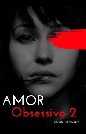 Amor Obsessivo Livro 2 by Psychotic_mind_