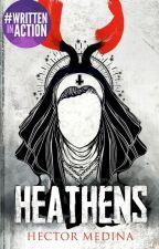 Heathens by hmedina41