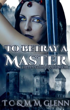 To Betray a Master (Adult Dark Fantasy) **Sample Only** by Xanaphia00