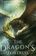 The Dragon's Fortress | ✔ by xoxaria