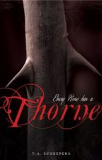 Every Rose has a Thorne (last chapter being redrafted & all editing being done) by Tandyvdm